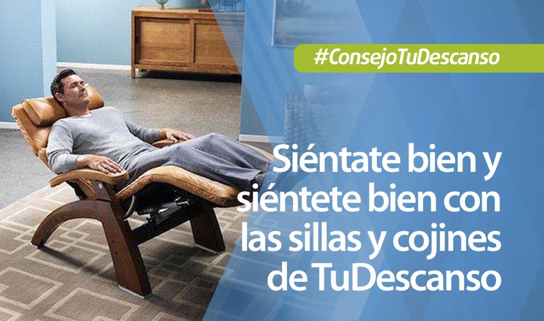 Si ntese bien y si ntase bien con las sillas y cojines de tudescanso - Colchones para dolor de espalda ...