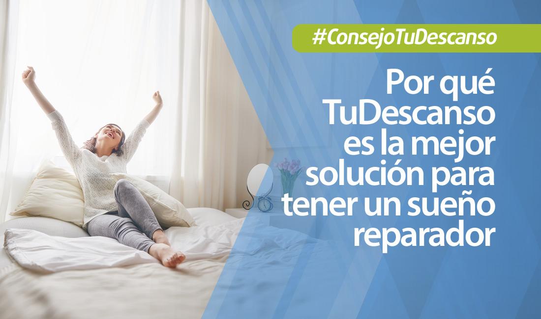 3 Razones por las que TuDescanso es la mejor solución para un sueño reparador
